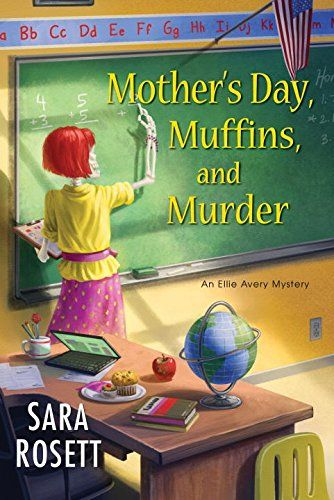 Mother's Day, Muffins, and Murder by Sara Rosett Cozy Mystery